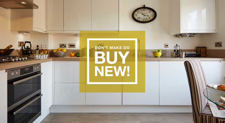 Don't make do, buy new