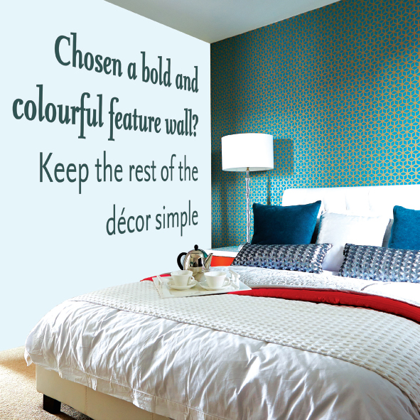 Keep decor simple if you have a bold feature wall