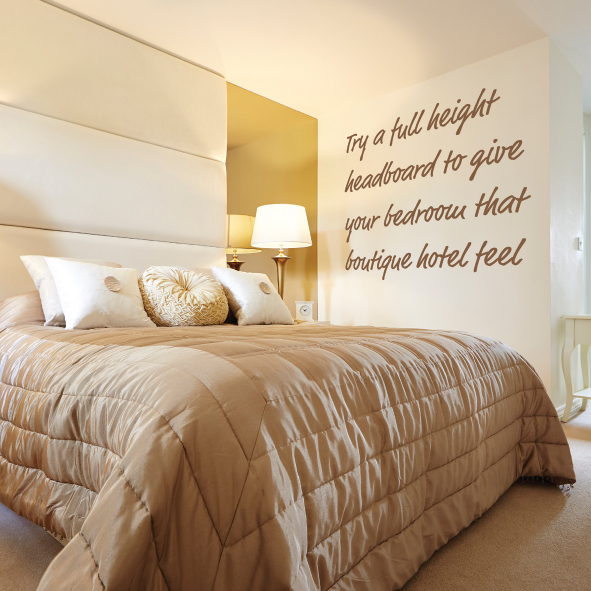 Try a full height headboard to create a boutique bedroom
